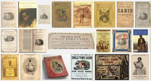 A small selection of the many covers that Uncle Tom's Cabin has worn.